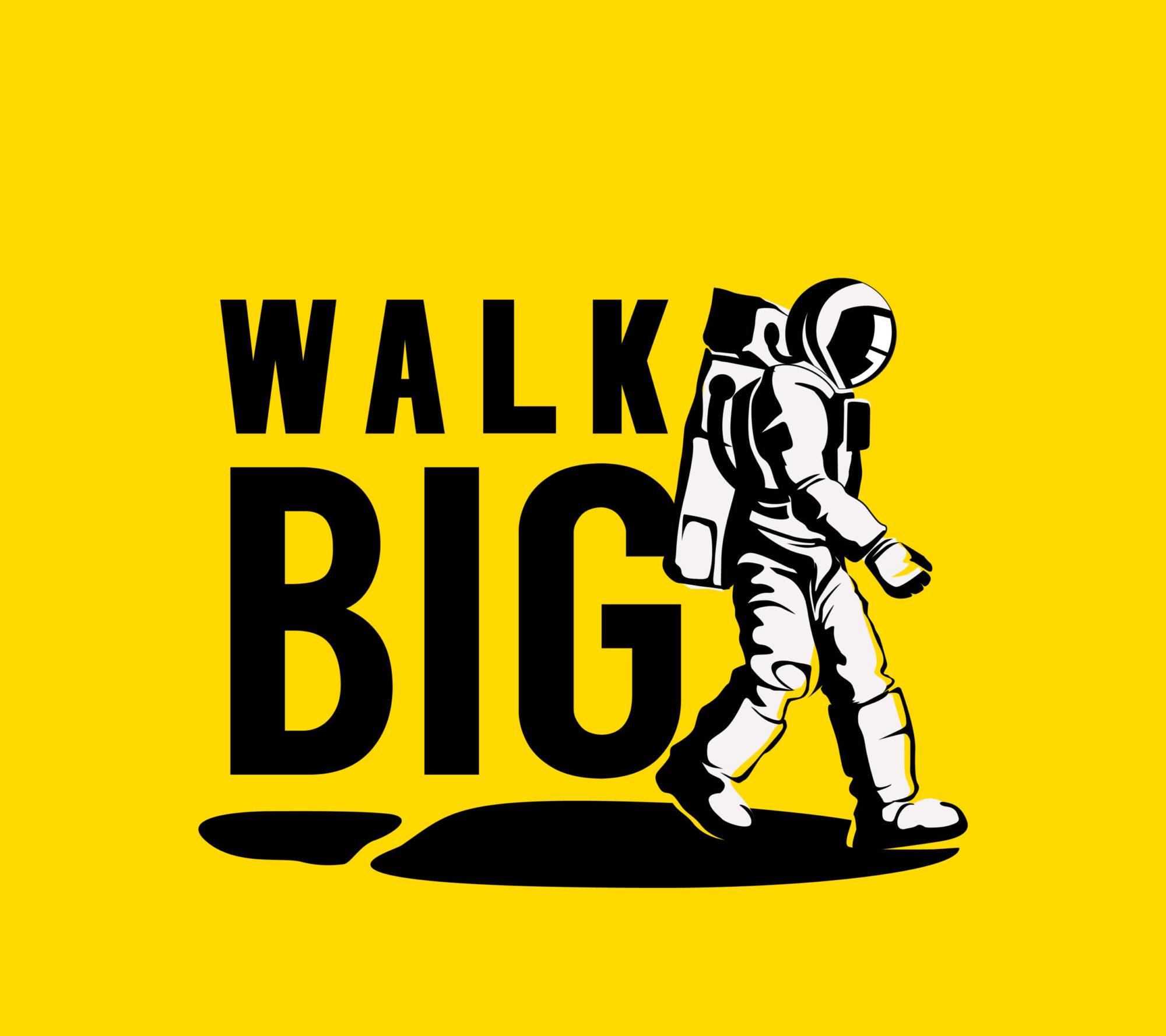 Walk Big